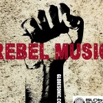 GlobeSonic Radio: REBEL MUSIC