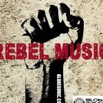 GlobeSonic Radio: REBEL MUSIC
